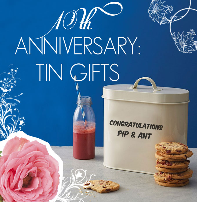 10th Anniversary: Tin Gifts