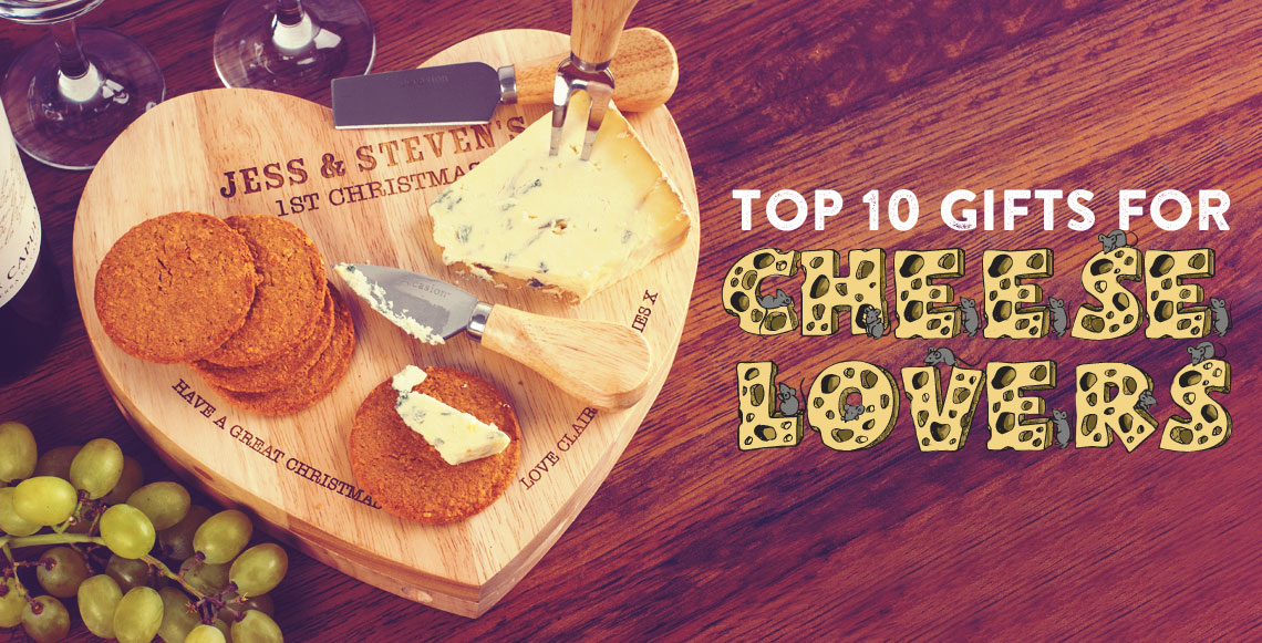 Top 10 gifts for cheese lovers