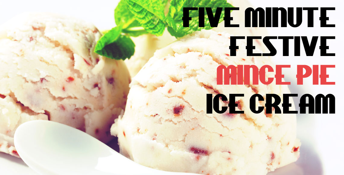 Five Minute Festive Mince Pie Ice Cream