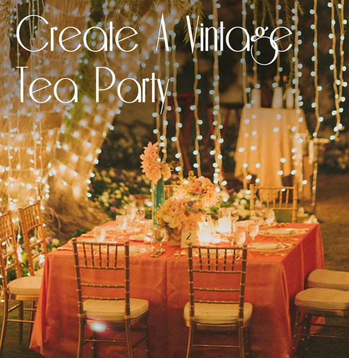 Cocktails & Cake: Creating A Vintage Tea Party