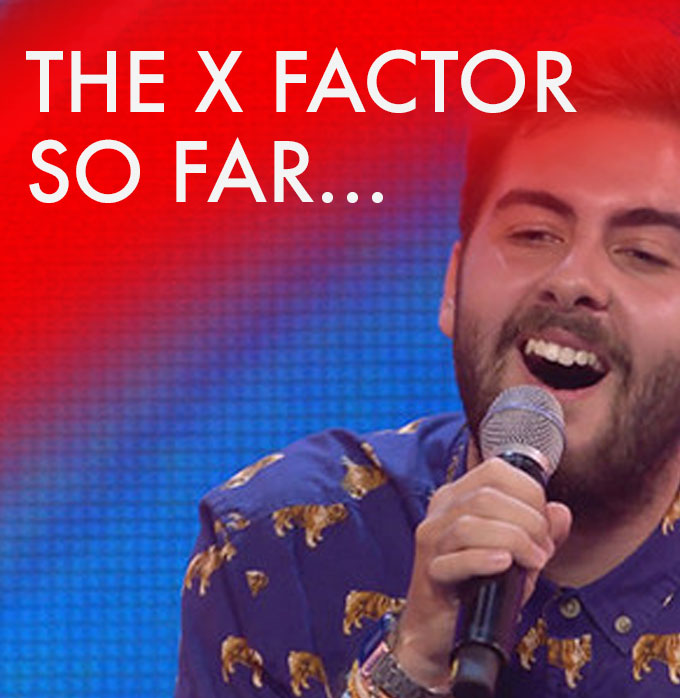 The X Factor So Far...