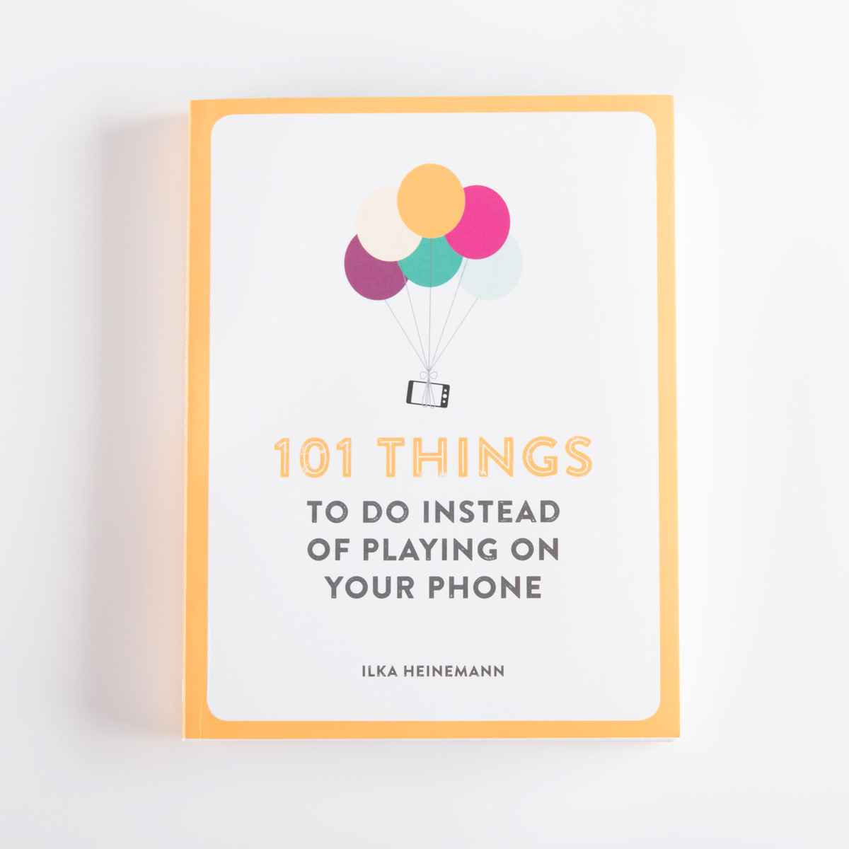 Image of 101 Things To Do Instead Of Playing On Your Phone Book