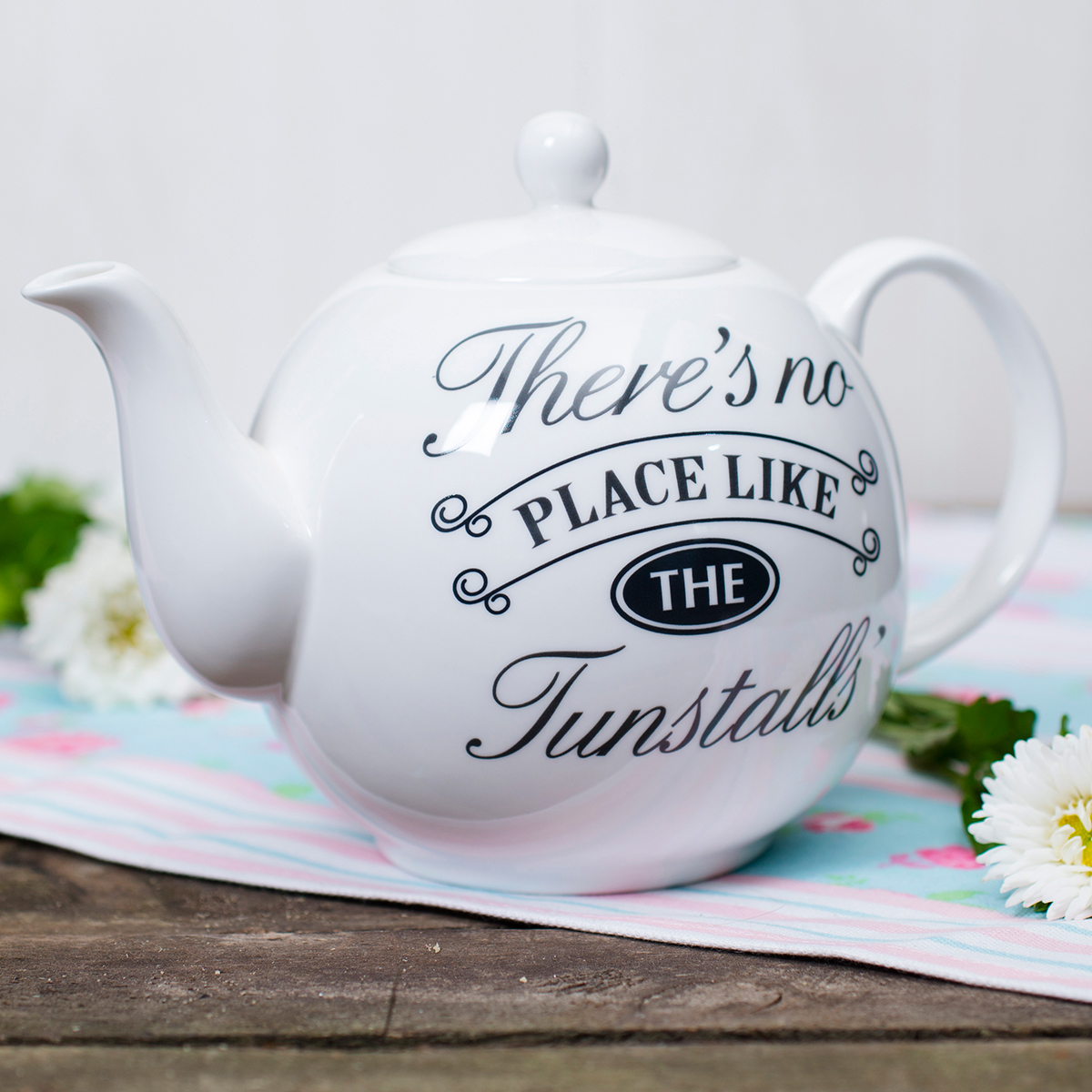 Personalised Bone China Teapot  Theres No Place Like Home