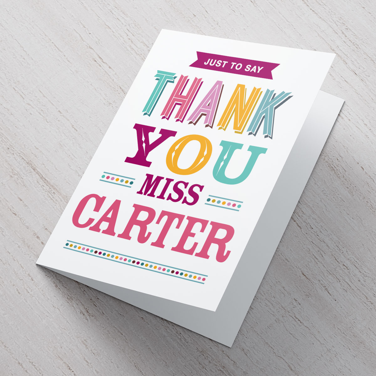 Personalised Card - Just To Say Thank You Teacher