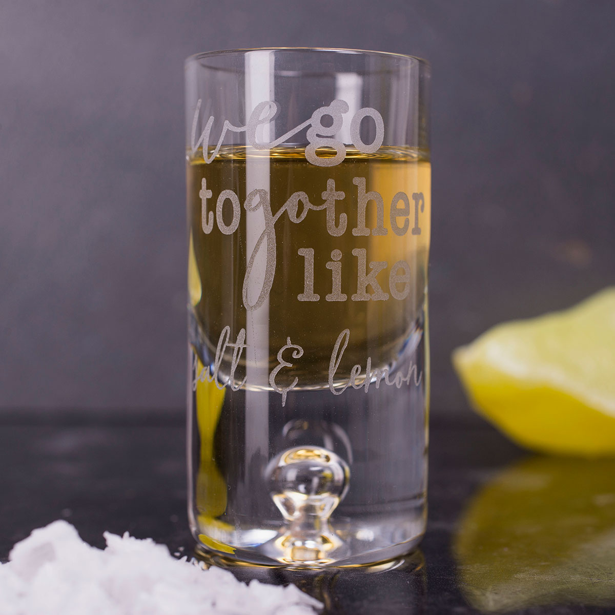 Personalised Shot Glass  We go together Like